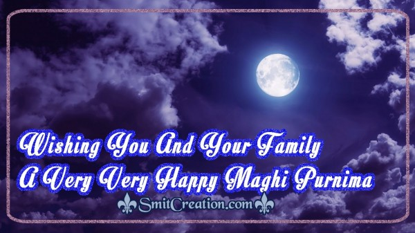 Wishing You And Your Family  A Very Very Happy Maghi Purnima