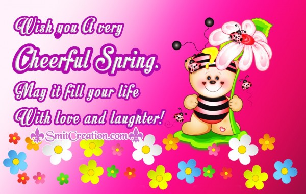 Wish you A very  Cheerful Spring