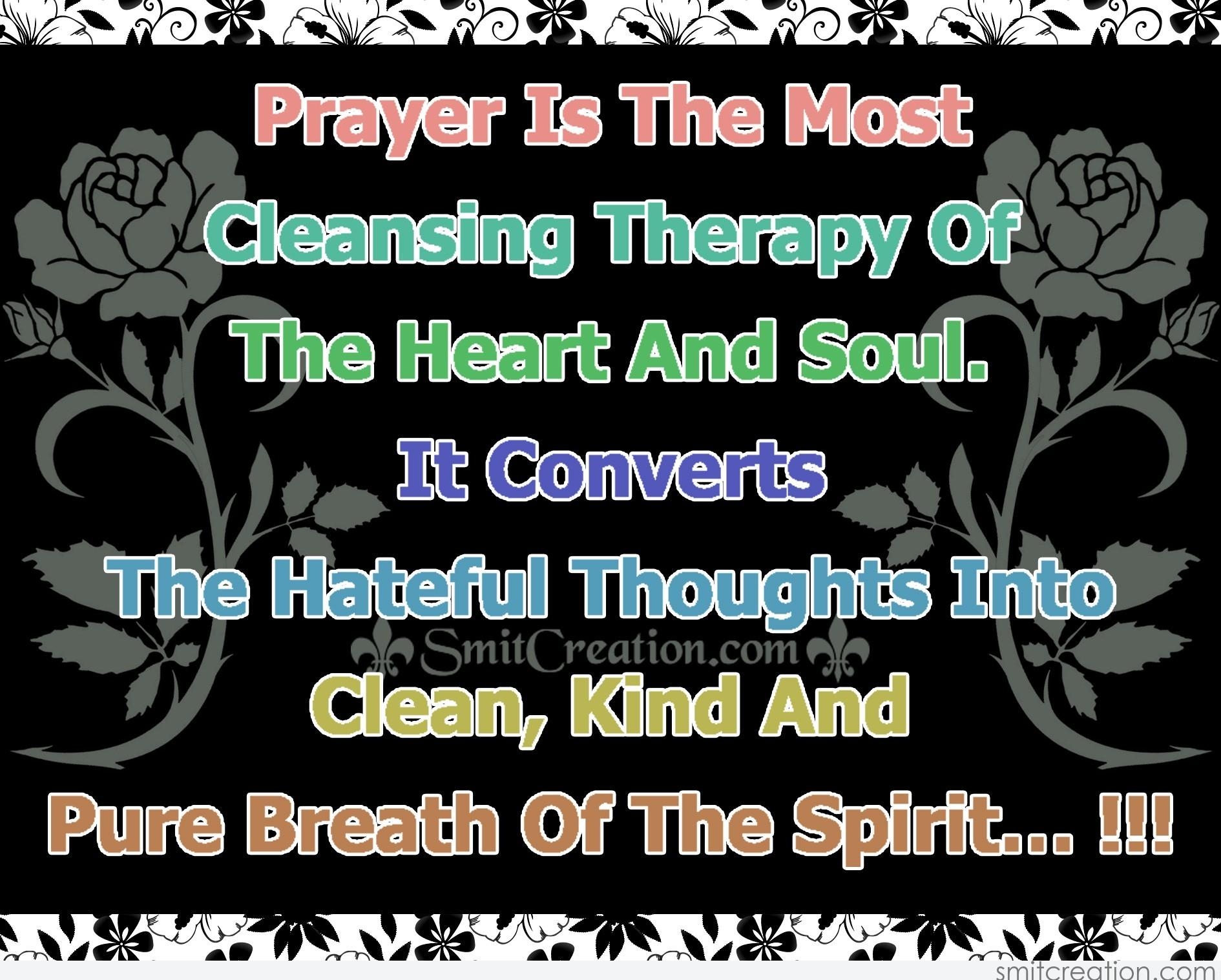 Prayer Is The Most Cleansing Therapy Of The Heart And Soul