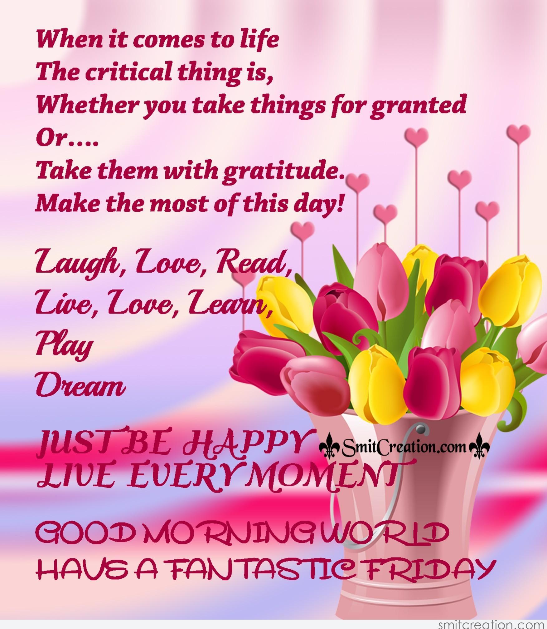 Good Morning World Have A Fantastic Friday Smitcreationcom