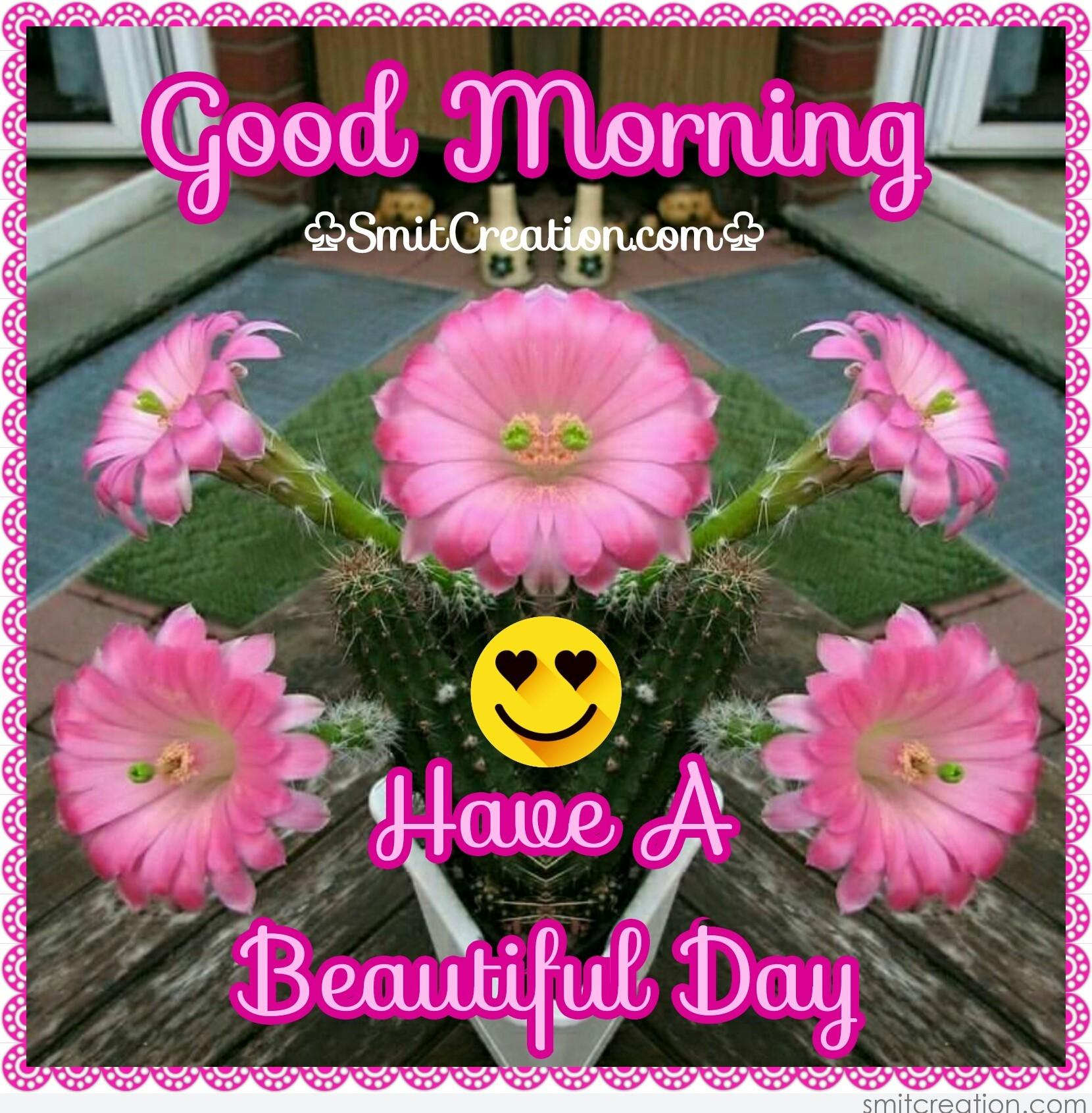 Good Morning Have A Beautiful Day Smitcreationcom