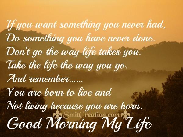 Good Morning Life