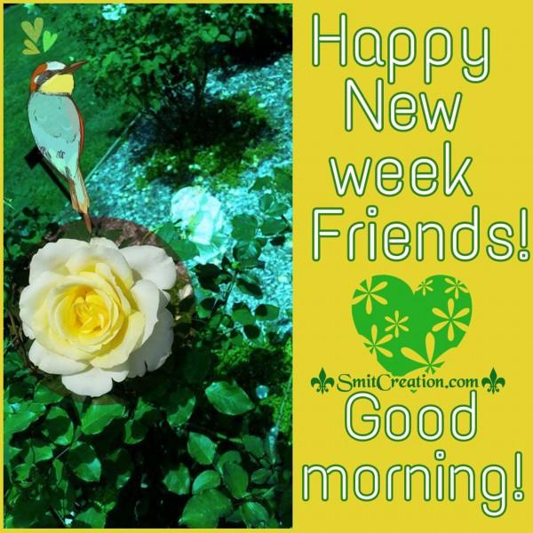 Happy New Week Friends Good Morning