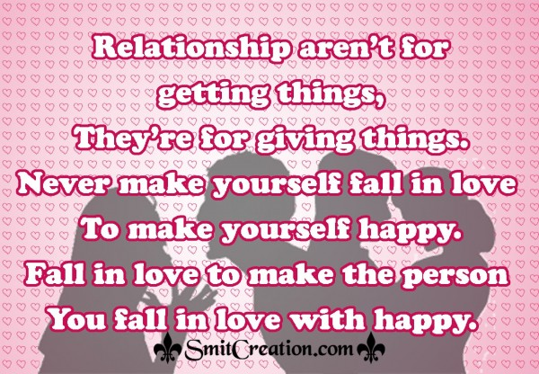 Relationship are for giving things