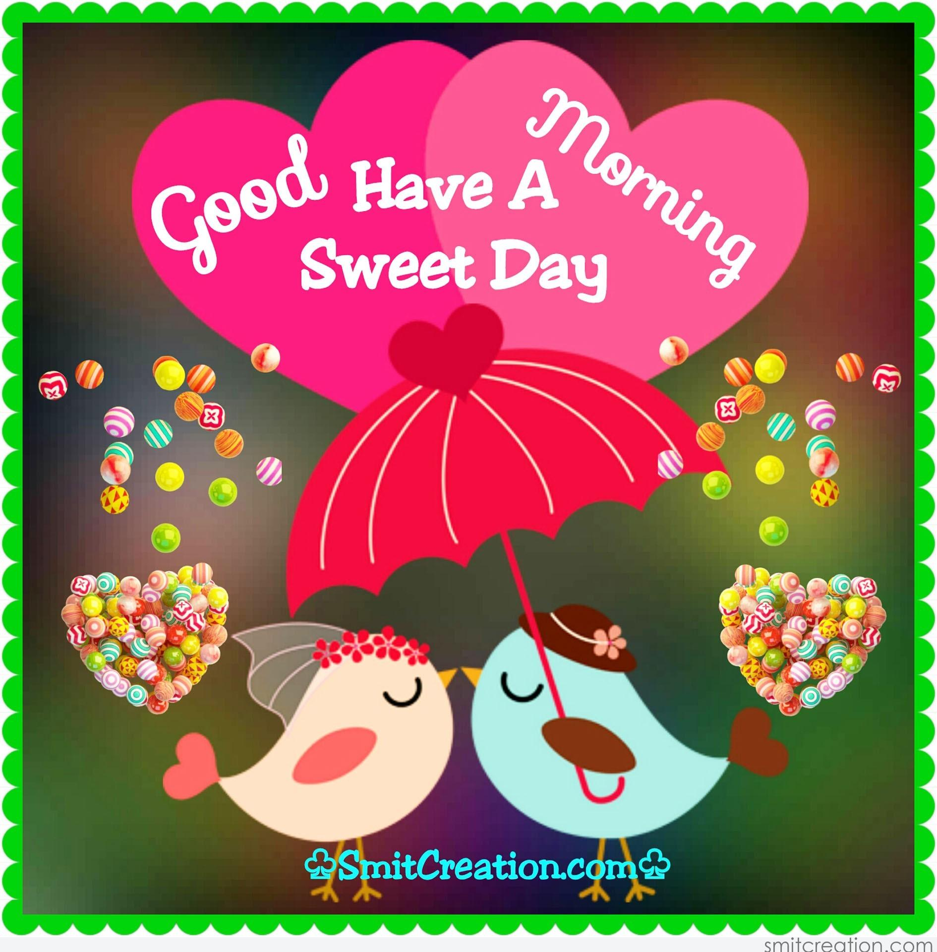 good morning have a sweet day   smitcreation