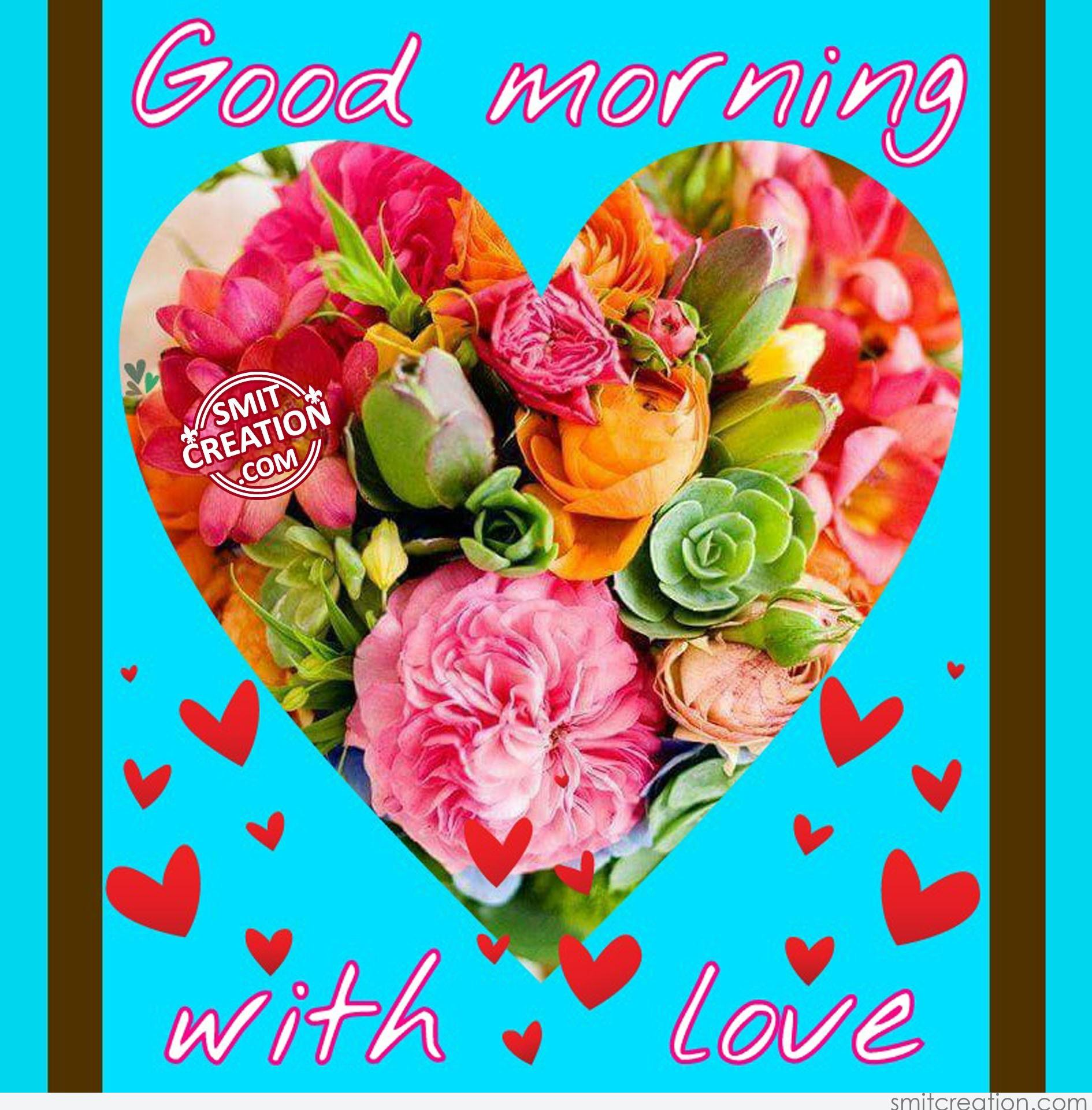 Good Morning With Love Smitcreationcom
