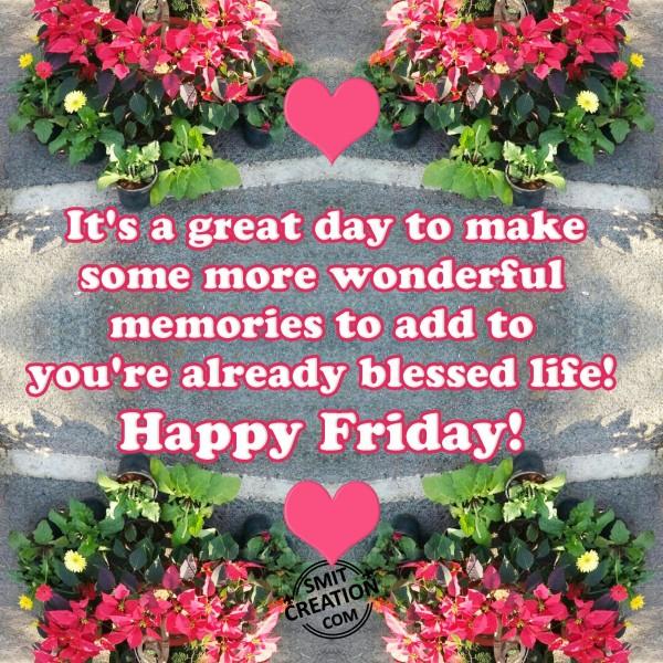 Wonderful Happy Friday Pic