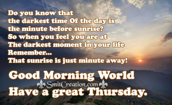 Good Morning World – Have a great Thursday