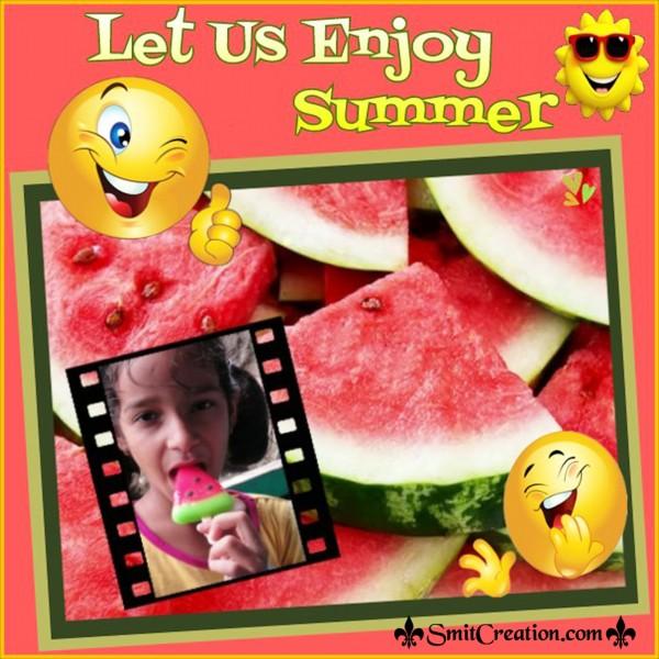 Let Us Enjoy Summer