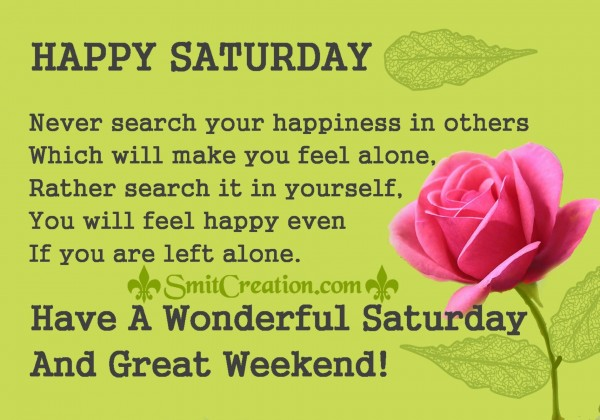Have A Wonderful Saturday  And Great Weekend!