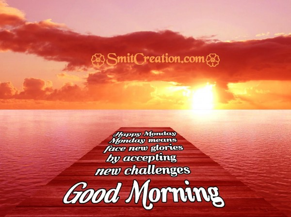 Happy Monday - Good Morning