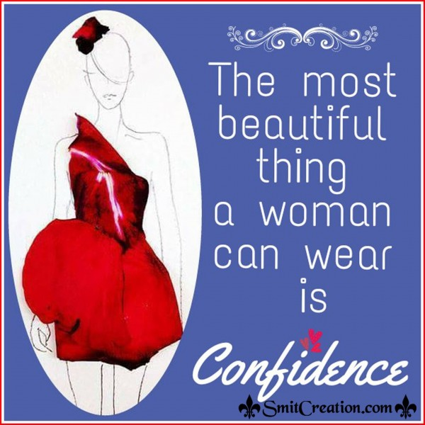 The Most Beautiful Thing A Woman Can Wear Is CONFIDENCE