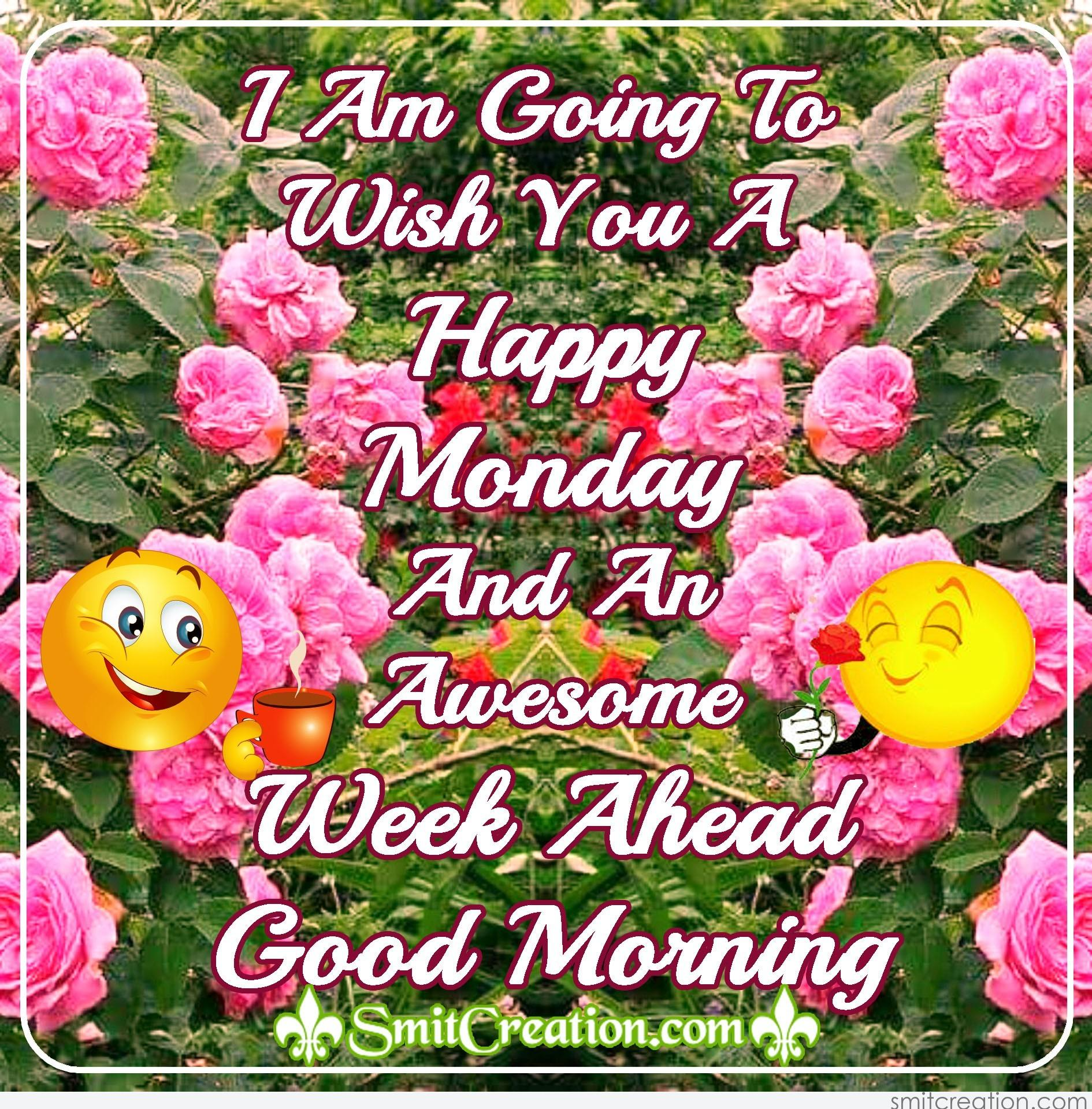 Happy Monday And An Awesome Week Ahead Smitcreation