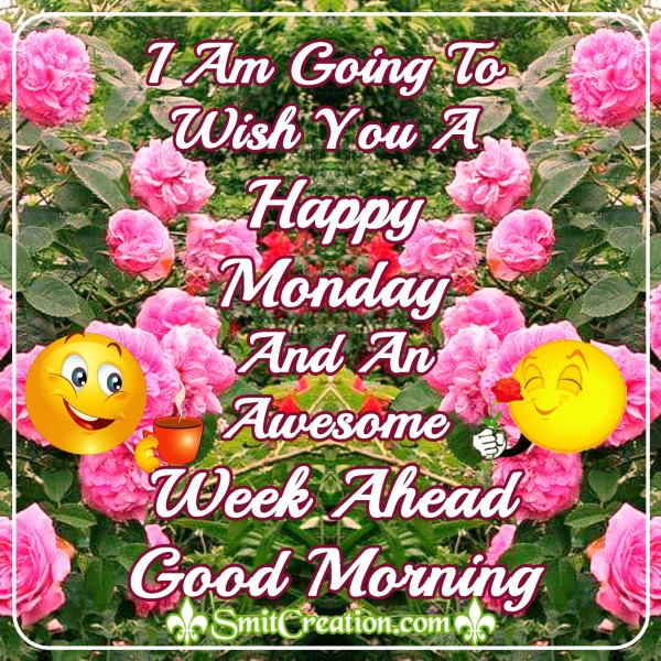 Happy Monday And An Awesome Week Ahead