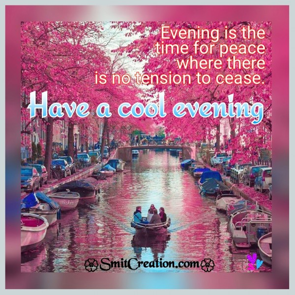 Have A Cool Evening