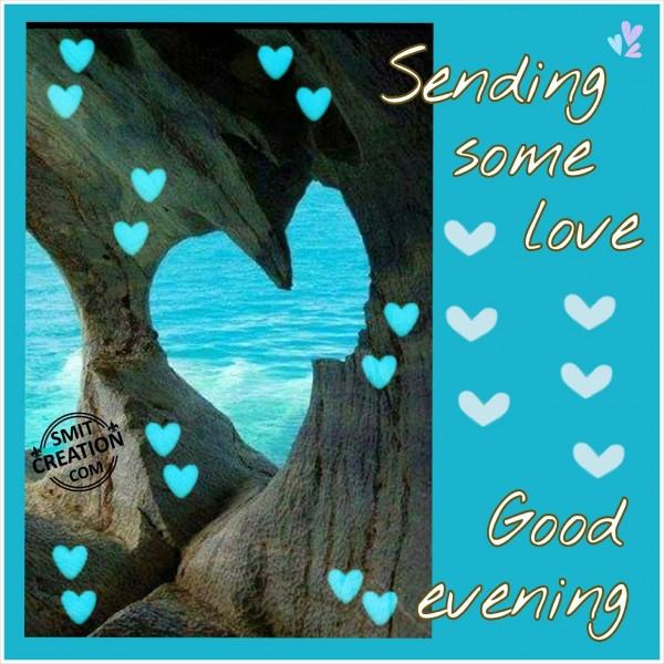Good Evening – Sending Some Love