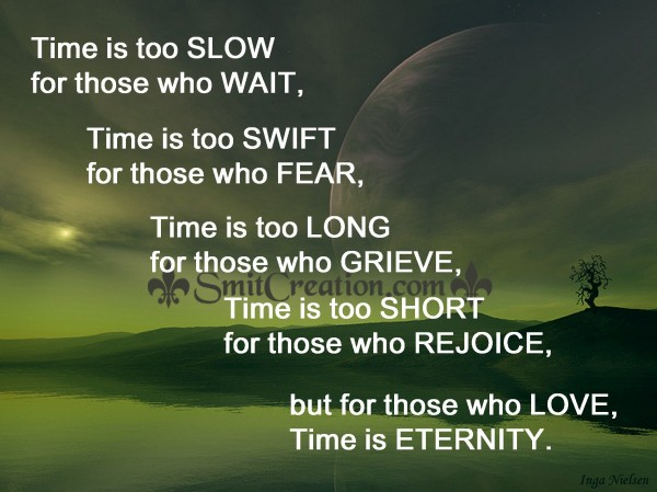 Time is ETERNITY for those who LOVE