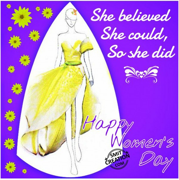 Happy Women's Day- She believed She could, So she did