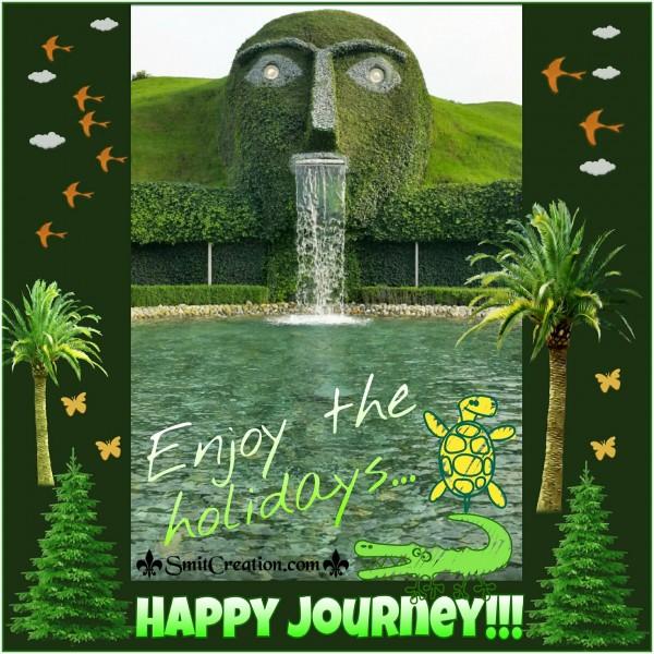 HAPPY JOURNEY – Enjoy the holidays…
