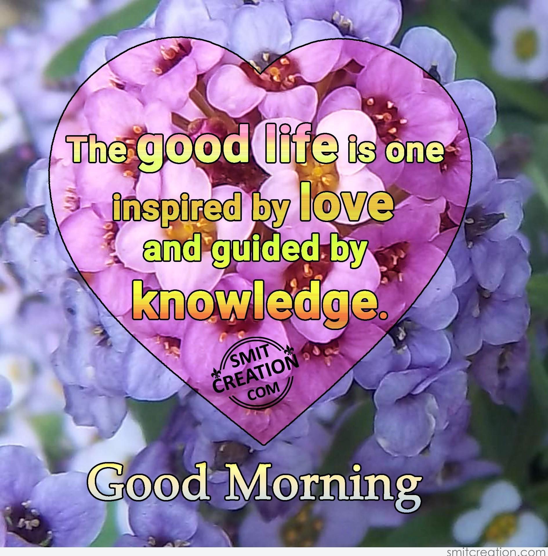 Good Morning The Good Life Smitcreationcom