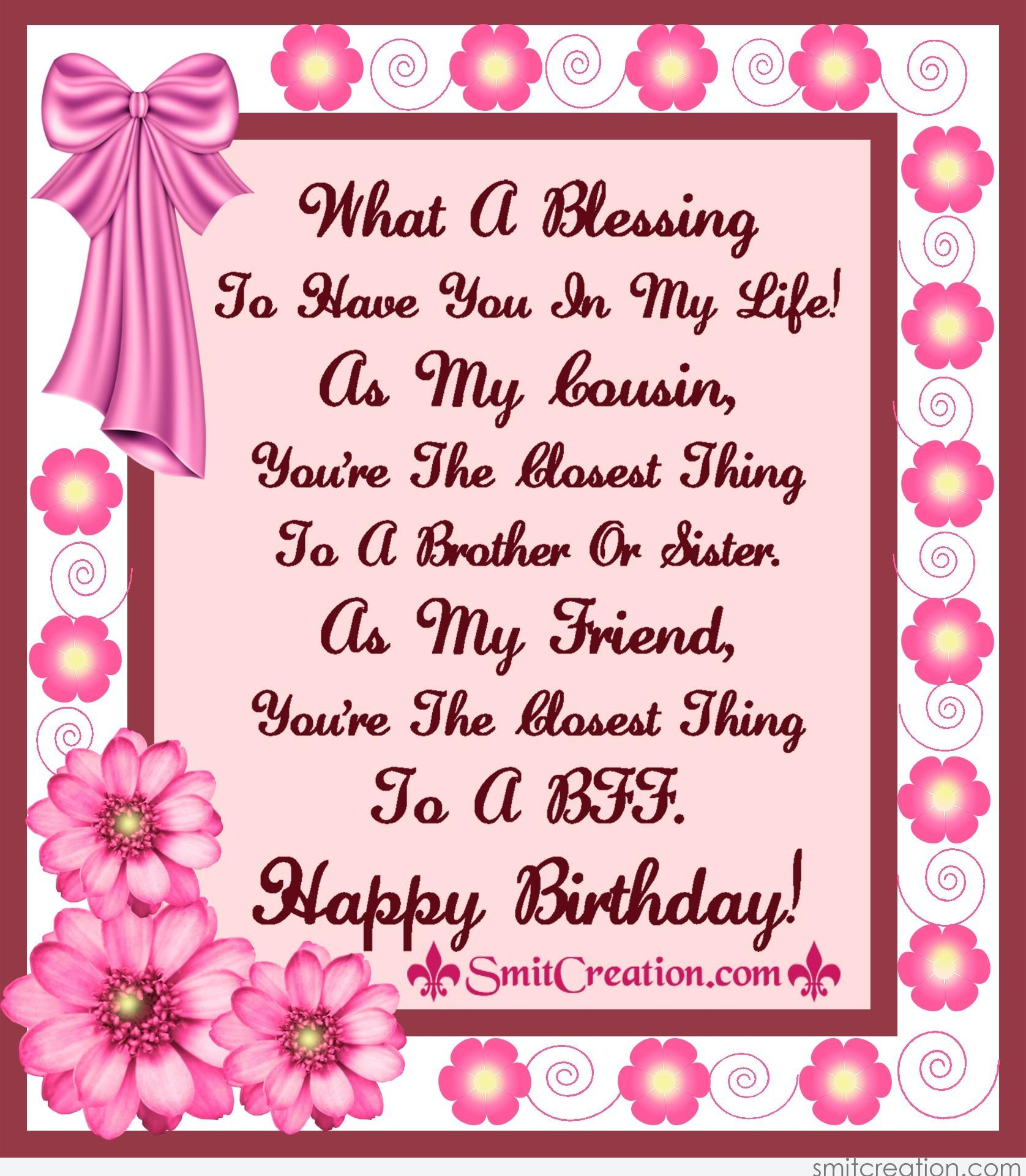 Happy Birthday Cousine What A Blessing You Are In My Life Happy Birthday Wishes To My Cousin