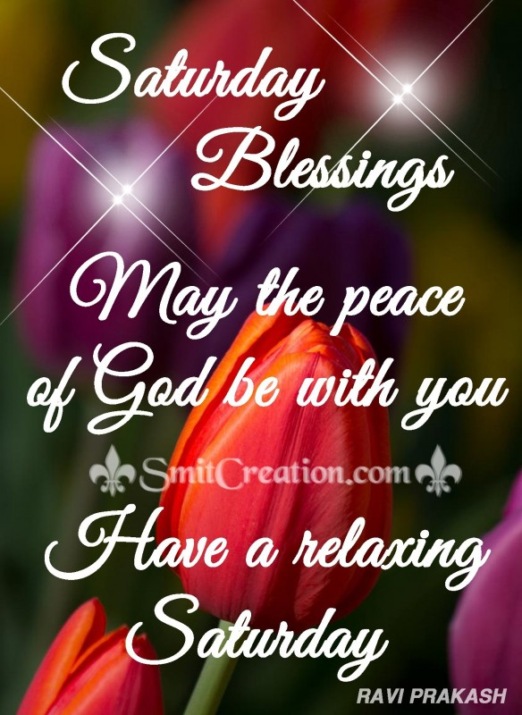 Saturday Blessings – Have A Relaxing Saturday