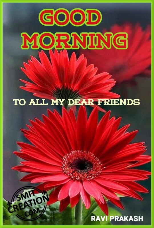 Good Morning All My Dear Friends : Good morning my dear friends smitcreation