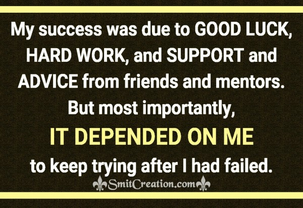 My success is depended on me