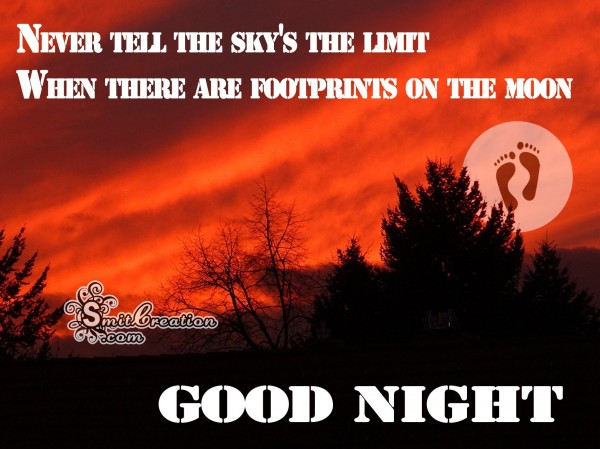 GOOD NIGHT – NEVER TELL THE SKY'S THE LIMIT