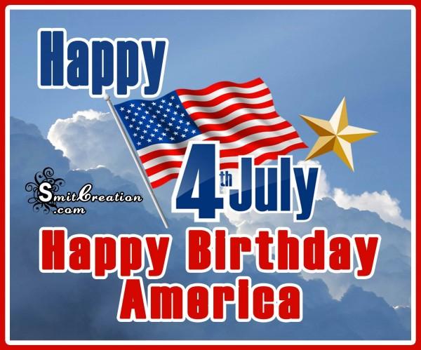 Happy 4th July – Happy Birthday America