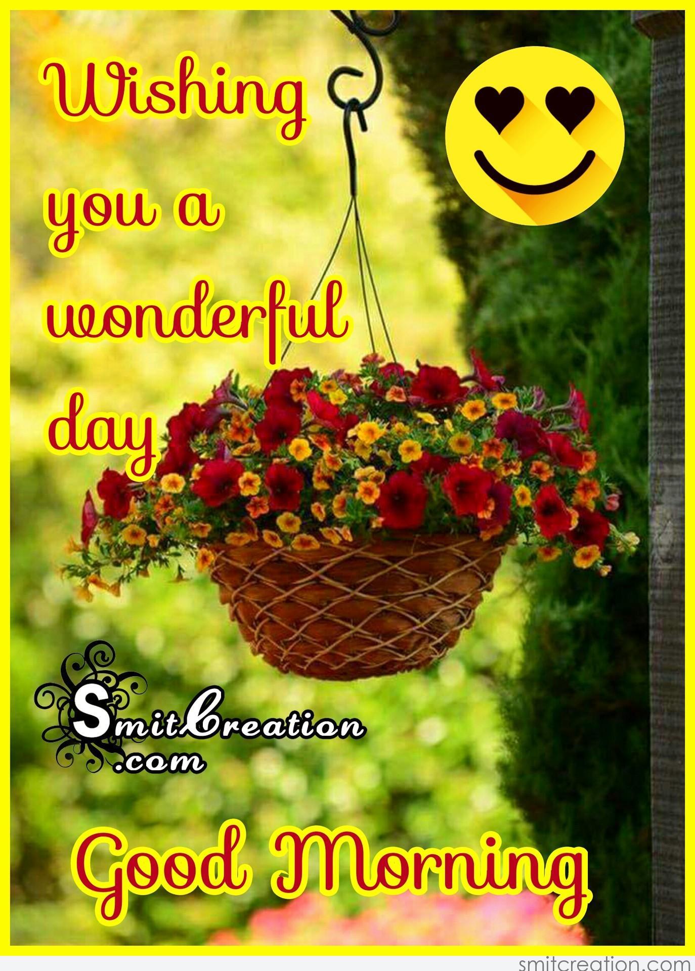 Good Morning Wishing You A Wonderful Day Smitcreationcom