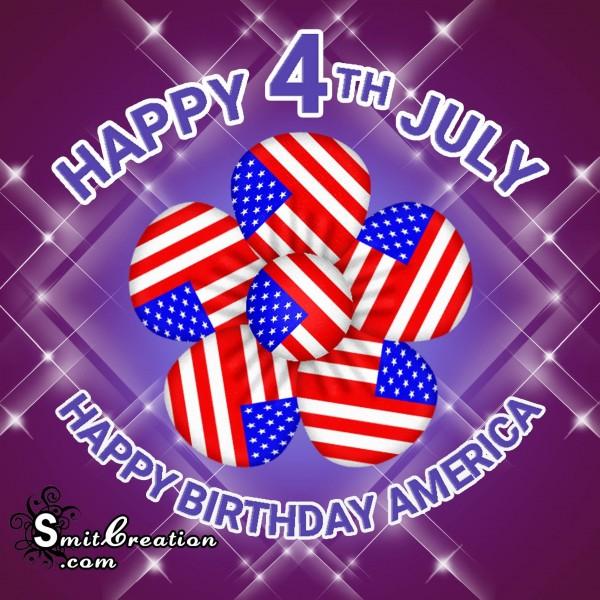 Happy 4th Of July Happy Birthday America