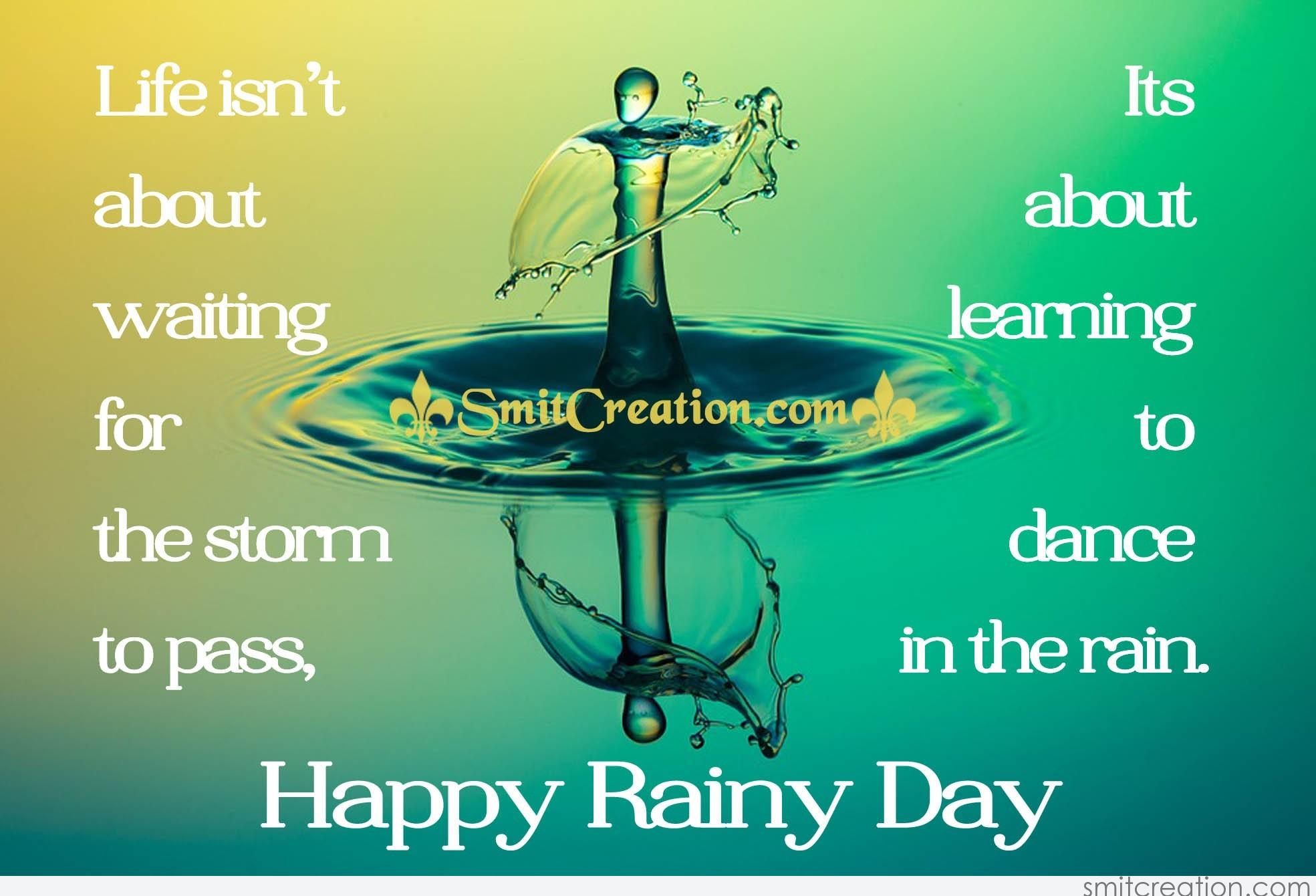 Blessed Rainy Day Quotes: Life Is About Dance In The Rain