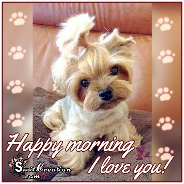 Happy Morning - I love you!