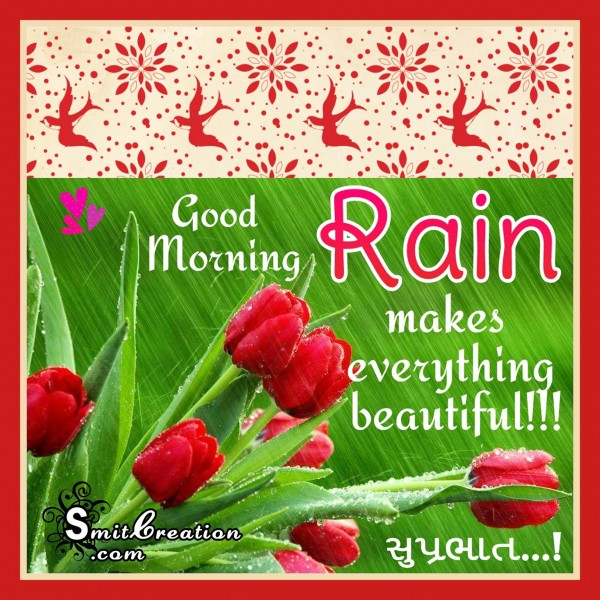 Good Morning – Rain makes everything beautiful