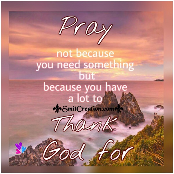 Pray to Thank God For