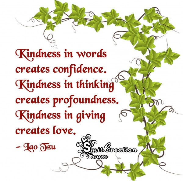 Kindness in giving creates love
