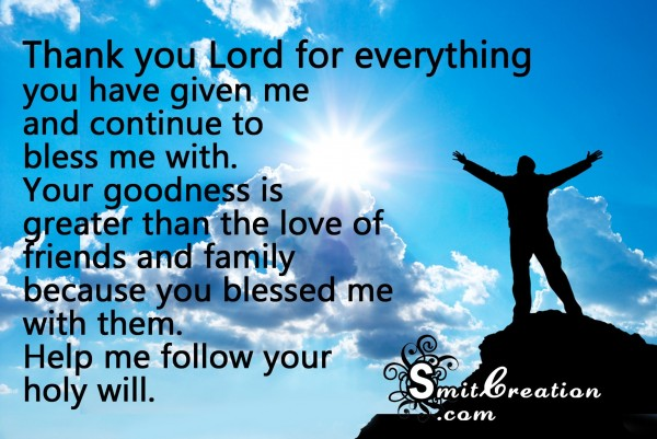Thank you Lord  for everything  you have given me