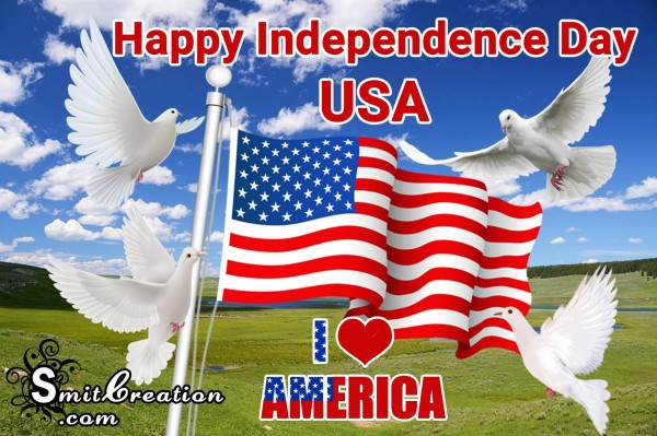 Happy Independence Day USA – I LOVE AMERICA