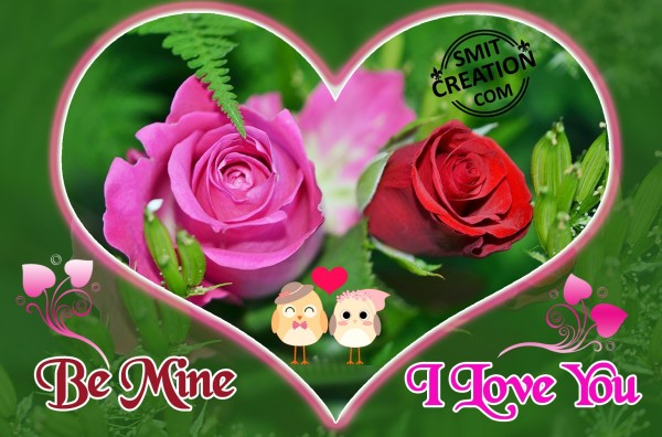 Be Mine – I Love You