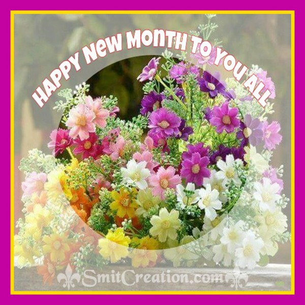 HAPPY NEW MONTH TO YOU ALL