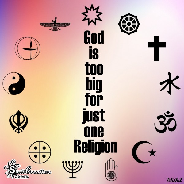 God is too big for just one Religion