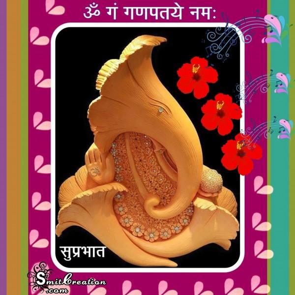 Suprabhat – Om Gam Ganpatye Namah