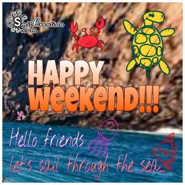Happy Weekened – Hello Friends
