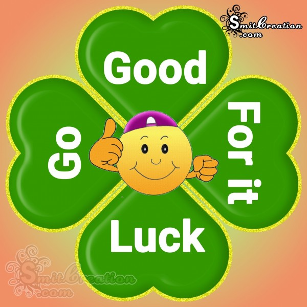 Good Luck – Go For It