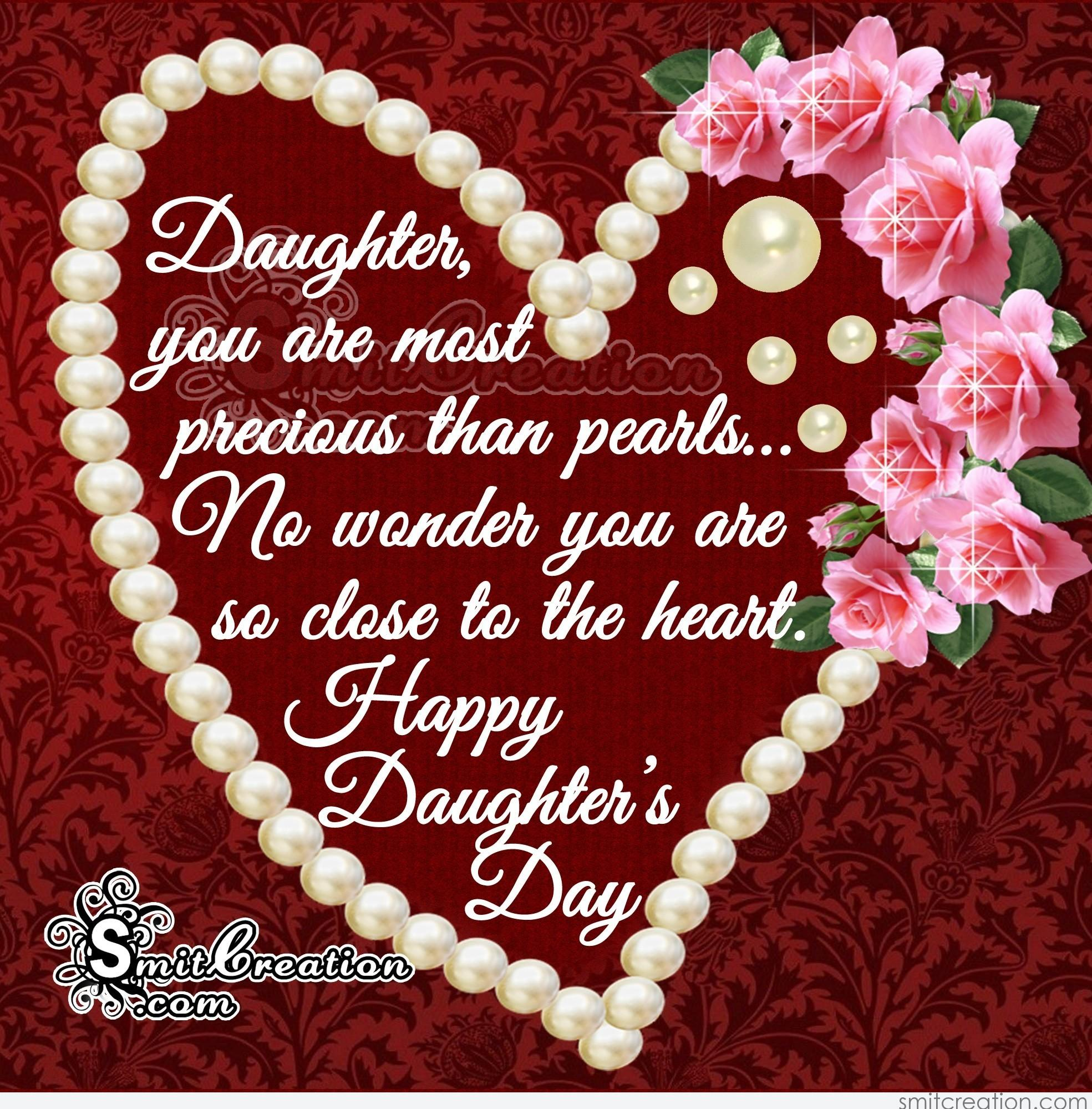 Happy daughters day you are the most precious than pearls daughter you are most precious than pearls no wonder you are so close to the heart happy daughters day m4hsunfo