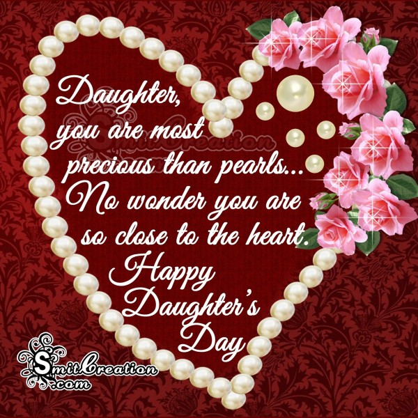 Happy Daughter's day – You are the most precious than pearls