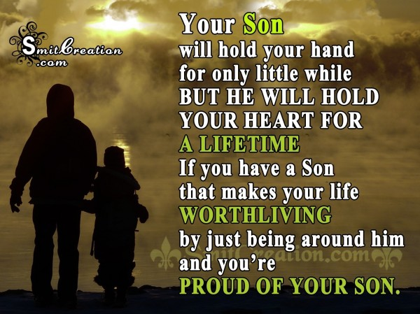 YOUR SON WILL HOD YOUR HEART FOR A LIFETIME
