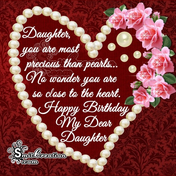Happy Birthday Daughter – you are most precious than pearls