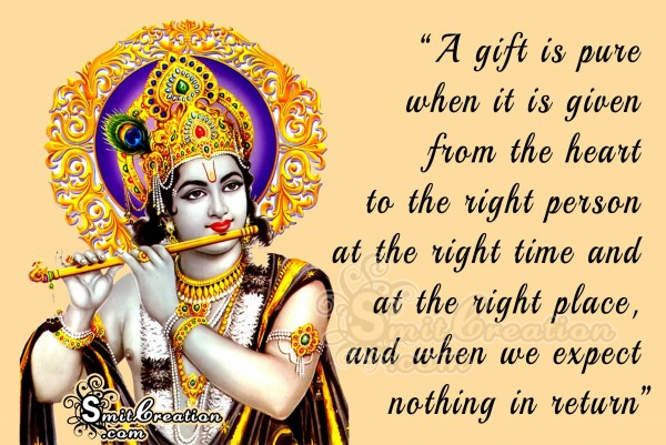 A gift is pure  when it is given  from the heart
